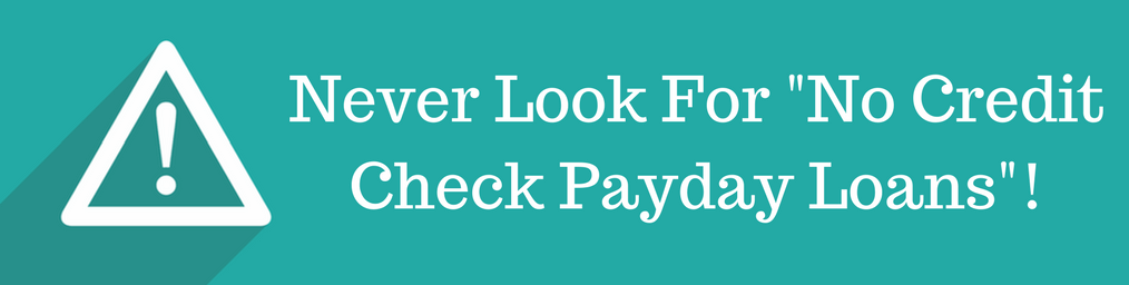 never look for payday loans online no credit check